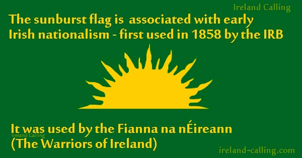 The sunburst flag is associated with early Irish nationalism - first used in 1858 by the IRB photo-Fred-the-Oyster-CC4-Image-Irelnad-Calling