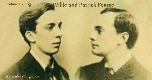 Willie and Patrick Pearse took part in Easter Rising 1916. Image copyright Ireland Calling
