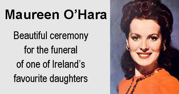 Maureen O'Hara Beautiful ceremony for the funeral of one of Ireland's favourite daughters