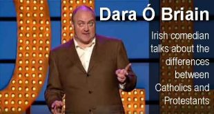Dara Ó Briain - Irish comedian talks about the differences between Catholics and Protestants