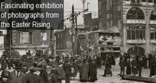 Fascinating exhibition of photographs from the Easter Rising
