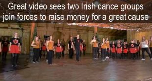 Great video sees two Irish dance groups join forces to raise money for a great cause