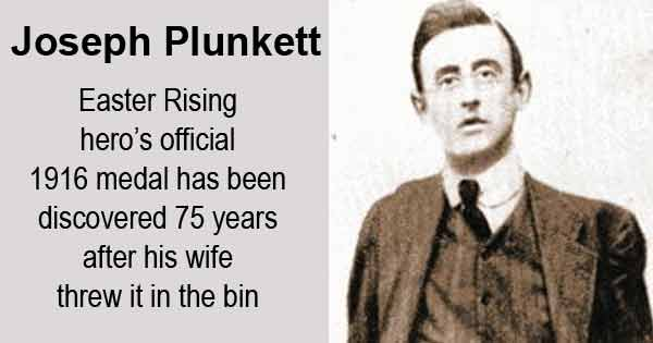 Joseph Plunkett - Easter Rising hero's official 1916 medal has been discovered 75 years after his wife threw it in the bin