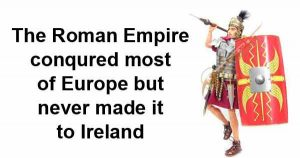 The Roman Empire conqured most of Europe but never made it to Ireland. Image copyright - Merit International