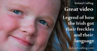 The legend of how the Irish got their language and freckles