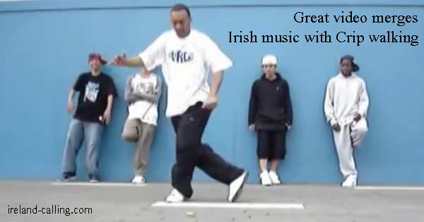 Clever video merges Crip walking with Irish music