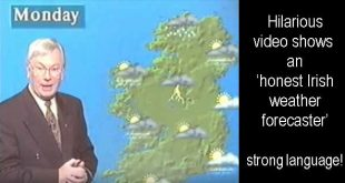 Hilarious video shows an 'honest Irish weather forecaster' strong language!