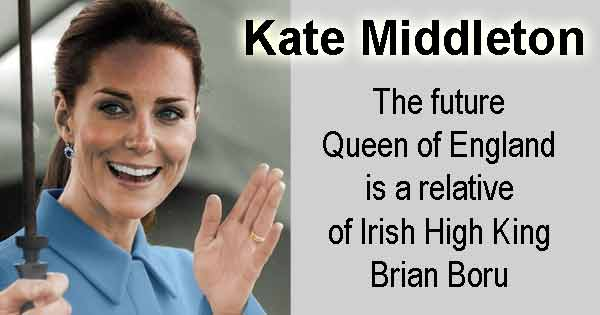 Future Queen of England is descended from Irish High King