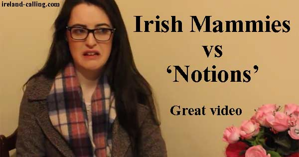 Irish Mammies vs 'Notions' – hilarious YouTube video