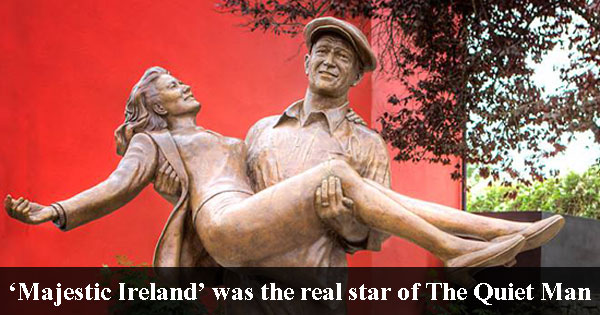 'Majestic Ireland' was the real star of The Quiet Man