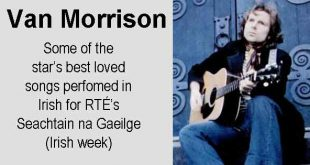 Van Morrison - Some of the star's best loved songs perfomed in Irish for RTÉ's Seachtain na Gaeilge (Irish week)