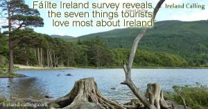 Fáílte Ireland survey reveals the seven things tourists love most about Ireland