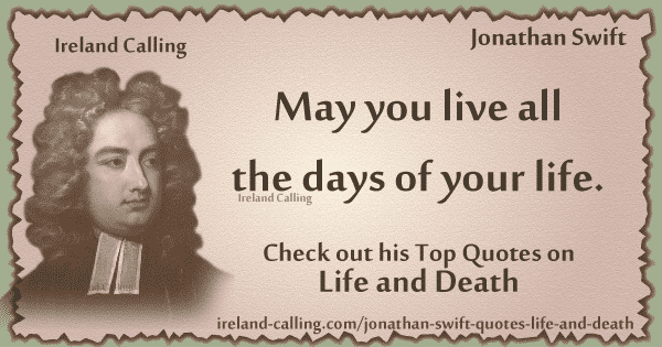 Jonathan Swift quote. May you live all the days of your life. Image copyright Ireland Calling