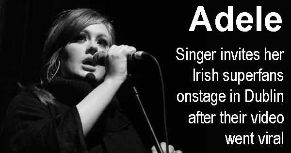 Adele - Singer invites her Irish superfans onstage in Dublin after their video went viral. Image copyright CHRISTOPHER MACSURAK cc2