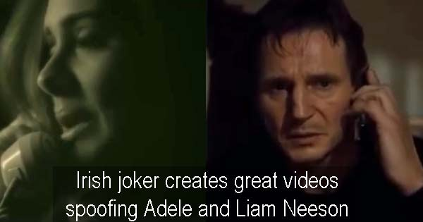 Irish joker creates great videos spoofing Adele and Liam Neeson