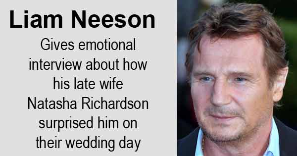 Liam Neeson gives emotional interview about how his late wife Natasha Richardson surprised him on their wedding day