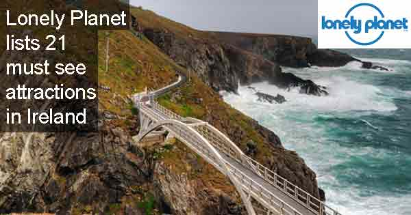 Lonely Planet lists 21 must see attractions in Ireland