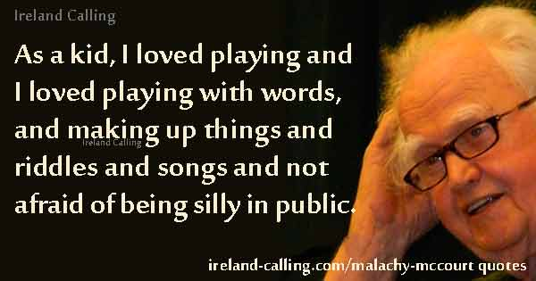 Malachy McCourt quote Being a kid myself, I loved playing and I loved playing with words. Photo-Wes-Washington CC3