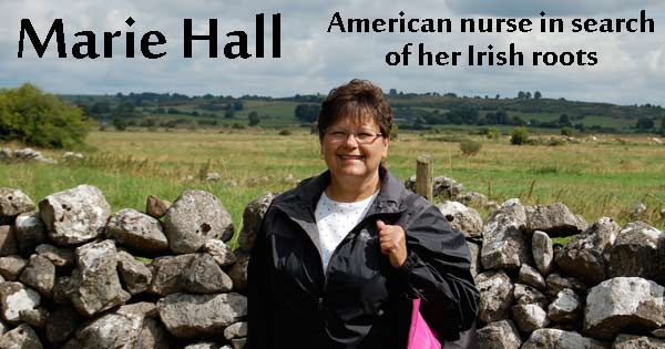 Marie Hall. American searching her Irish roots.