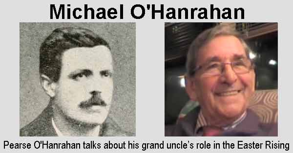 Michael O'Hanrahan - Pearse O'Hanrahan talks about his grand uncle's role in the Easter Rising