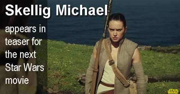 Skellig Michael appears in teaser for the next Star Wars movie