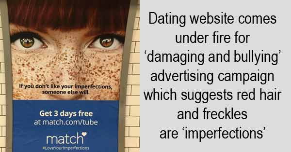 Dating website comes under fire for 'damaging and bullying' advertising campaign which suggests red hair and freckles are 'imperfections'