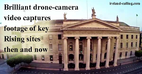 Drone cam offers birdseye view of Easter Rising sites