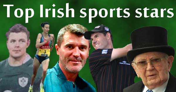 Irish sports stars. Image copyright Ireland Calling. Photo copyright Brian O'Driscoll - Mrgoggins90, Sonia O'Sullivan - Geher, Roy Keane - Paul Fry, Padraig Harrington - Steven Newton , Vincent O'Brien - Getty images.